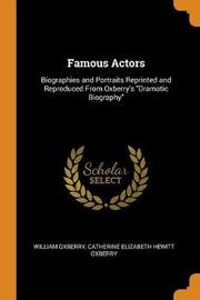 Famous Actors by William Oxberry