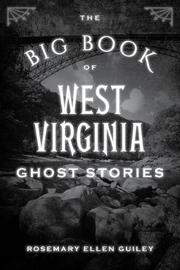 The Big Book of West Virginia Ghost Stories by Rosemary Ellen Guiley