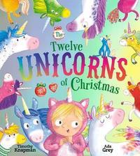 The Twelve Unicorns of Christmas by Timothy Knapman