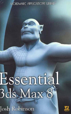 Essential 3ds Max 8.0 by Josh Robinson image
