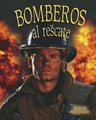 Bomberos al Rescate by Bobbie Kalman image
