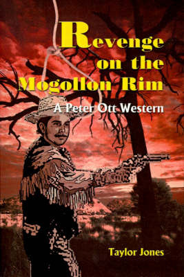 Revenge on the Mogollon Rim: A Peter Ott Western by Taylor Jones image