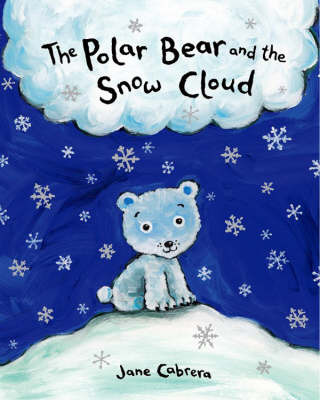 The Polar Bear and the Snow Cloud by Jane Cabrera image
