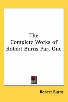 The Complete Works of Robert Burns Part One by Robert Burns image