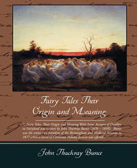 Fairy Tales Their Origin and Meaning by John Thackray Bunce image