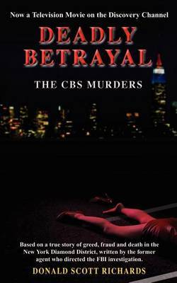 Deadly Betrayal - the Cbs Murders by Donald Scott Richards image
