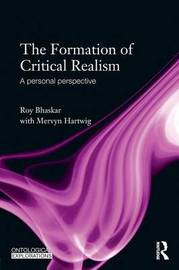 The Formation of Critical Realism by Roy Bhaskar