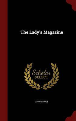 The Lady's Magazine by * Anonymous image