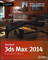 Autodesk 3ds Max 2014 Essentials by Randi L. Derakhshani