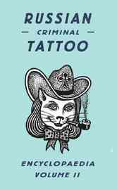 Russian Criminal Tattoo Encyclopaedia: v. II by Danzig Baldaev
