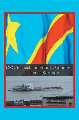 DRC Richest and Poorest Country by James Kazongo
