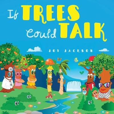 If Trees Could Talk by Joy Jackson image