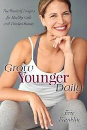 Grow Younger Daily by Eric Franklin image