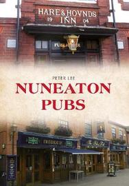 Nuneaton Pubs by Peter Lee
