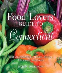 Food Lovers' Guide to Connecticut by Patricia Brooks image
