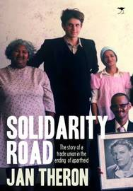 Solidarity Road by Jan Theron