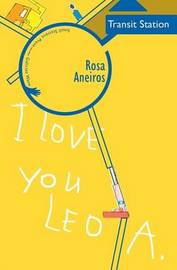 I Love You Leo A. Transit Station by Rosa Aneiros