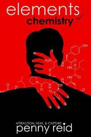 Elements of Chemistry by Penny Reid image