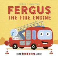 Whizzy Wheels Academy: Fergus the Fire Engine by Peter Bently