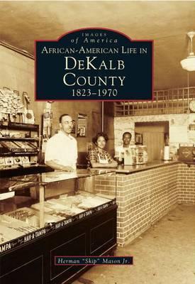 African-American Life in Dekalb County, 1823-1970 by Herman Jr Mason image