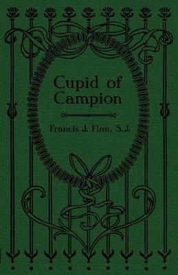 Cupid of Campion by Rev Francis J Finn image