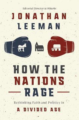 How the Nations Rage by Jonathan Leeman image