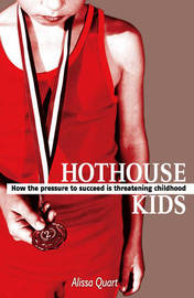 Hothouse Kids by Alissa Quart image