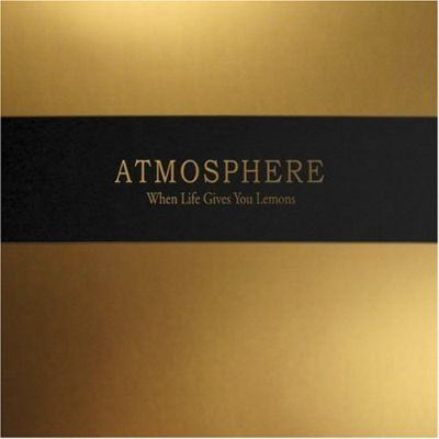 When Life Gives You Lemons, You Paint That Shit Gold by Atmosphere image