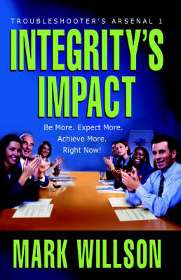 Integrity's Impact by Mark A Wilson