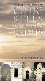 Celtic Sites and Their Saints by Elizabeth Rees image