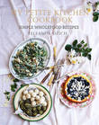 My Petite Kitchen Cookbook: Simple Wholefood Recipes by Eleanor Ozich
