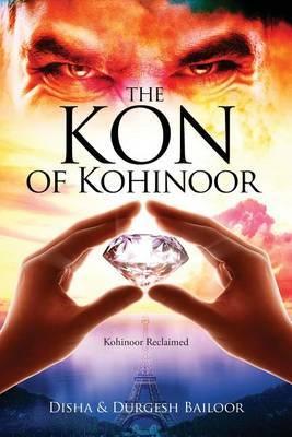 The Kon of Kohinoor by Disha Bailoor / Durgesh Bailoor image