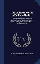The Collected Works of William Hazlitt by William Ernest Henley