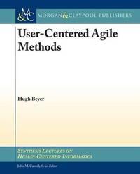 User-Centered Agile Methods by Hugh Beyer
