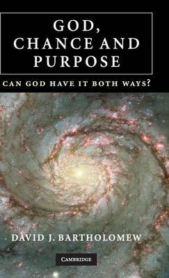 God, Chance and Purpose by David J. Bartholomew