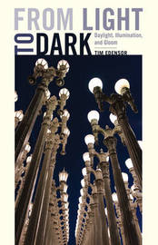 From Light to Dark by Tim Edensor