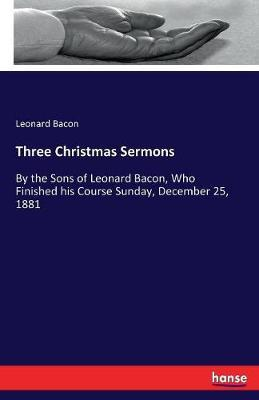 Three Christmas Sermons by Leonard Bacon image