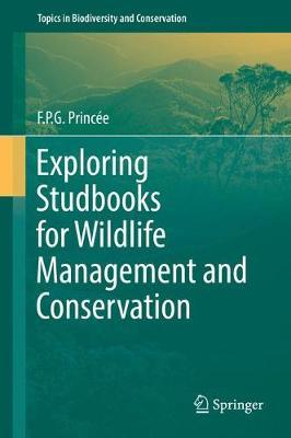 Exploring Studbooks for Wildlife Management and Conservation by F.P.G. Princee image