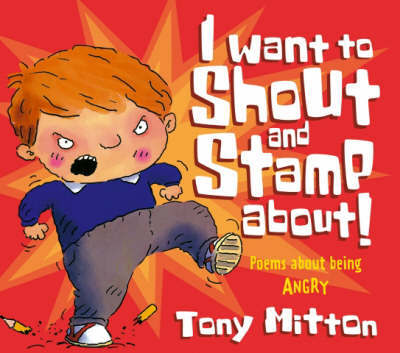 I Want to Shout and Stamp About! by Tony Mitton