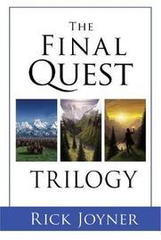 The Final Quest Trilogy by Rick Joyner
