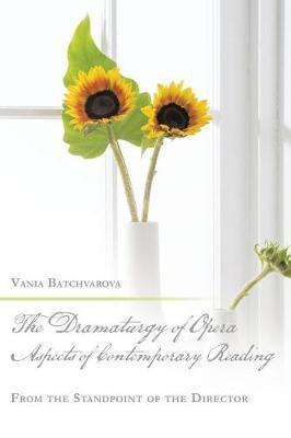The Dramaturgy of Opera. Aspects of Contemporary Reading by Vania Batchvarova