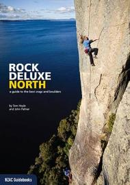 Rock Deluxe North: A guide to the best crags & boulders 1st Ed by Tom Hoyle