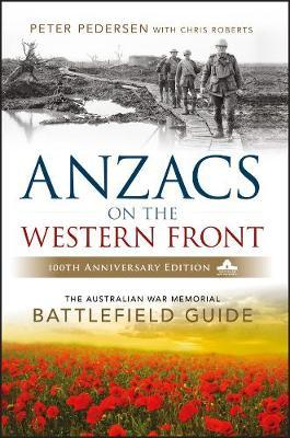 ANZACS on the Western Front by Peter Pedersen