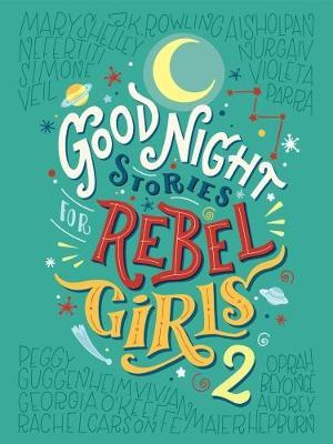 Good Night Stories for Rebel Girls 2 by Elena Favilli