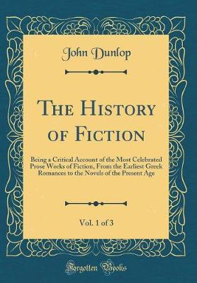 The History of Fiction, Vol. 1 of 3 by John Dunlop image