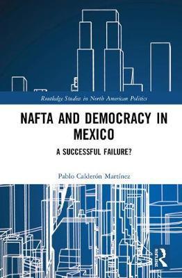 NAFTA and Democracy in Mexico by Pablo Calderon Martinez image