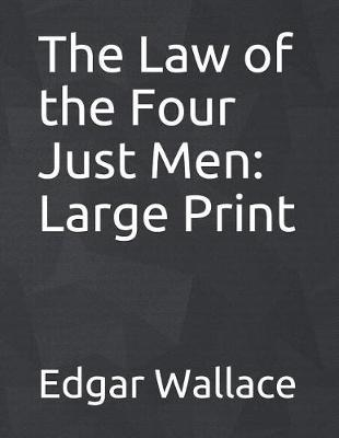 The Law of the Four Just Men by Edgar Wallace