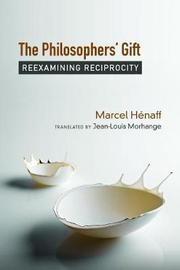 The Philosophers' Gift by Marcel Henaff