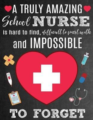 A Truly Amazing School Nurse Is Hard To Find, Difficult To Part With And Impossible To Forget by Sentiments Studios