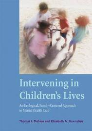 Intervening in Children's Lives by Thomas J. Dishion